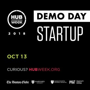 """Text on a black background reads """"HUBWeek 2018 Demo Day Startup Oct 13 Curious? HubWeek.Org."""" Underneath is a list of the HUBWeek sponsors."""